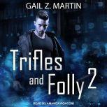 Trifles and Folly 2 A Deadly Curiosities Collection, Gail Z. Martin