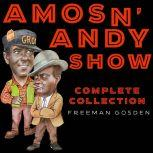 Amos 'n' Andy Show - Complete Collection, Freeman Gosden