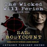 SAS Body Count - The Wicked Will Perish Book One, Anthony Vincent Bruno