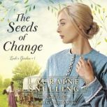 The Seeds of Change , Lauraine Snelling