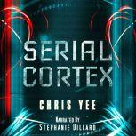 Serial Cortex, Chris Yee