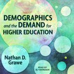 Demographics and the Demand for Higher Education, Nathan D. Grawe