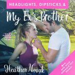 Headlights, Dipsticks, & My Ex's Brother Edie's Automotive Guide: Volume 1, Heather Novak