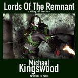 Lords Of The Remnant Author Narration Edition, Michael Kingswood