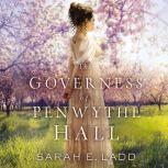 The Governess of Penwythe Hall, Sarah E. Ladd