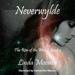 Neverwylde, Linda Mooney