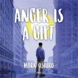 Anger Is a Gift, Mark Oshiro