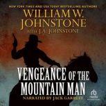 Vengeance of The Mountain Man, William W. Johnstone