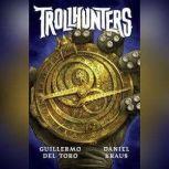 Trollhunters, Guillermo Del del Toro