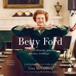 Betty Ford First Lady, Women's Advocate, Survivor, Trailblazer, Lisa McCubbin