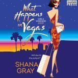 What Happens in Vegas Girls Weekend Away, Book One, Shana Gray