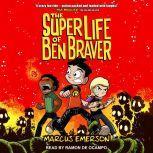 The Super Life of Ben Braver, Marcus Emerson