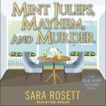 Mint Juleps, Mayhem, and Murder, Sara Rosett