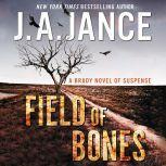 Field of Bones A Brady Novel of Suspense, J. A. Jance