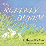 The Runaway Bunny, Margaret Wise Brown