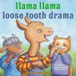 Llama Llama Loose Tooth Drama, Anna Dewdney