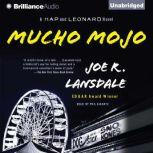 Mucho Mojo A Hap and Leonard Novel, Joe R. Lansdale