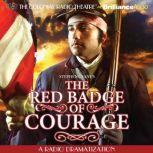 Stephen Crane's The Red Badge of Courage A Radio Dramatization, Stephen Crane