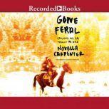 Gone Feral Tracking My Dad Through the Wild, Novella Carpenter