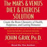 The Mars and Venus Diet and Exercise Solution, John Gray, Ph.D.