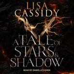 A Tale of Stars and Shadow, Lisa Cassidy