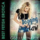 Dogging the Law, Giselle Renarde