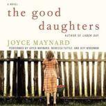 The Good Daughters, Joyce Maynard