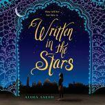 Written in the Stars, Aisha Saeed