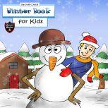 Winter Book for Kids Story about a Snowman (Adventure Stories for Kids), Jeff Child