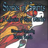 Stories of Spirits A Collection of Short Stories, Teresa Garcia