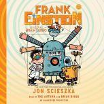 Frank Einstein and the BrainTurbo, Jon Scieszka