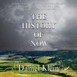 The History of Now, Daniel Klein