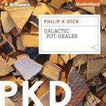 Galactic Pot-Healer, Philip K. Dick