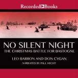 No Silent Night The Christmas Battle For Bastogne, Leo Barron