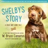 Shelby's Story A Dog's Way Home Tale, W. Bruce Cameron