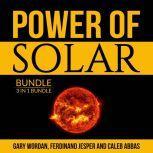 Power of Solar Bundle: 3 IN 1 Bundle, Solar Power, Solar Energy and Off Grid Solar, Gary Wordan