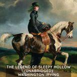 The Legend of Sleepy Hollow (Unabridged), Washington Irving