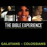 Inspired By ... The Bible Experience Audio Bible - Today's New International Version, TNIV: (36) Galatians, Ephesians, Philippians, and Colossians, Full Cast