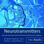 Neurotransmitters Hormones and Neurons That Train Our Brain and Determine Our Happiness, Tyler Bordan