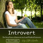 Introvert The Deep Power of Introverts in a Loud World of Extroverts, Tyler Bordan