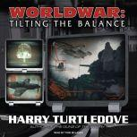 Worldwar: Tilting the Balance, Harry Turtledove