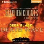 Deep Black: Death Wave, Stephen Coonts