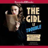 The Girl Is Trouble Sequel to The Girl Is Murder, Kathryn Miller Haines