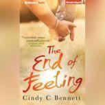 The End of Feeling, Cindy C. Bennett