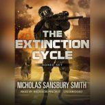 The Extinction Cycle Boxed Set, Books 46 Extinction Evolution, Extinction End, and Extinction Aftermath, Nicholas Sansbury Smith