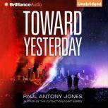Toward Yesterday, Paul Antony Jones