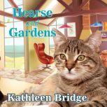 Hearse and Gardens, Kathleen Bridge