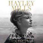 Forever Young A Memoir, Hayley Mills