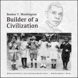 Booker T. Washington: Builder of a Civilization, Emmett J. Scott