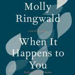 When It Happens to You A Novel in Stories, Molly Ringwald
